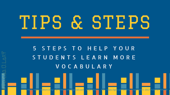5 Steps to help your students learn more vocabulary